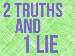 Two Truths And One Lie!