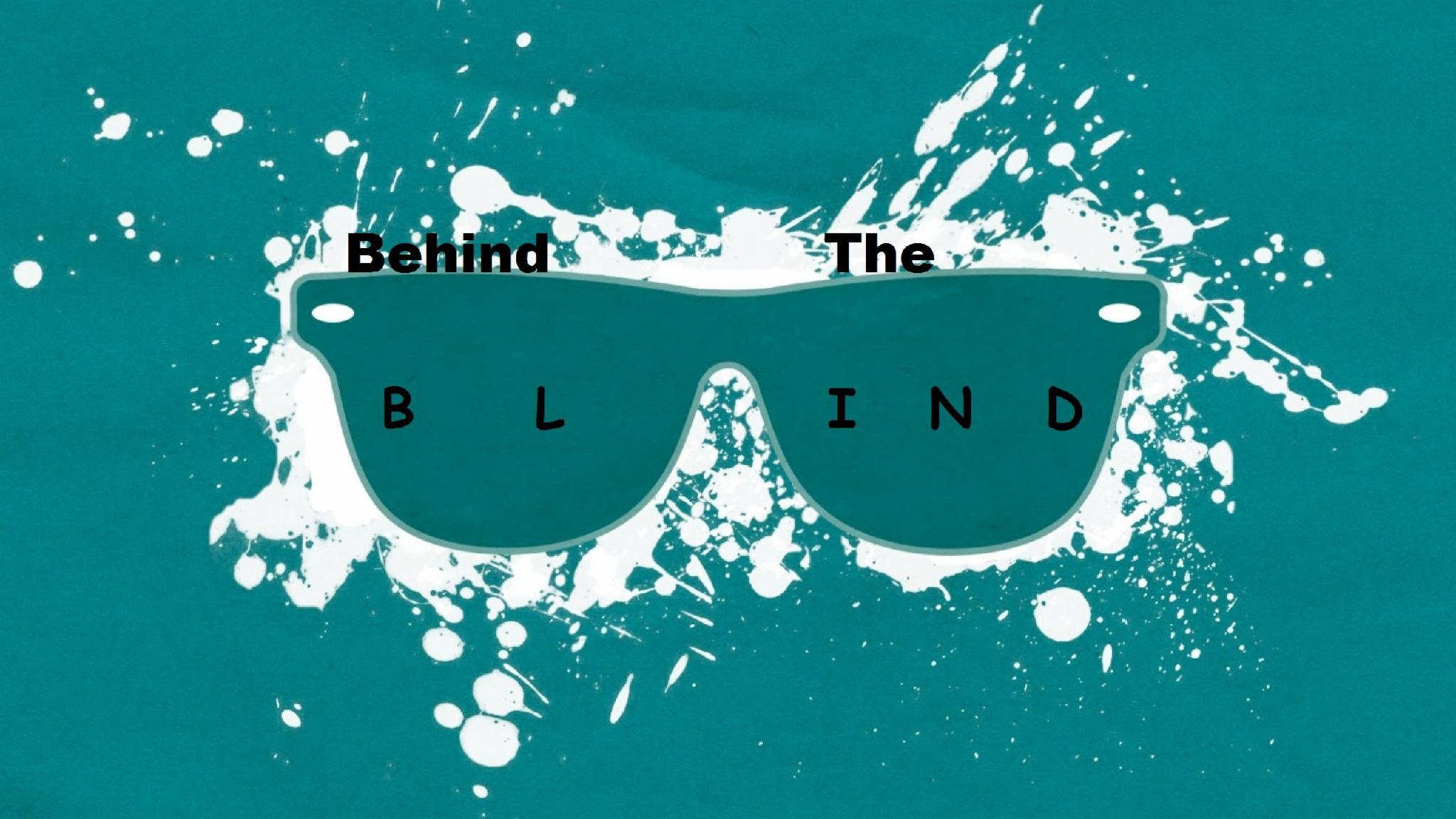 Behind The Blind