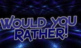 Would you rather (9)
