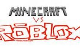Roblox or minecraft?
