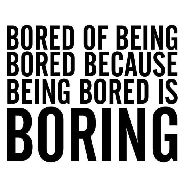 How much out of 5 are you bored?