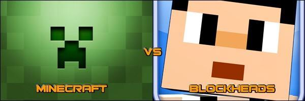Minecraft or Blockheads?