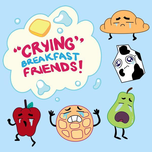 Do you like Crying Breakfast Friends?