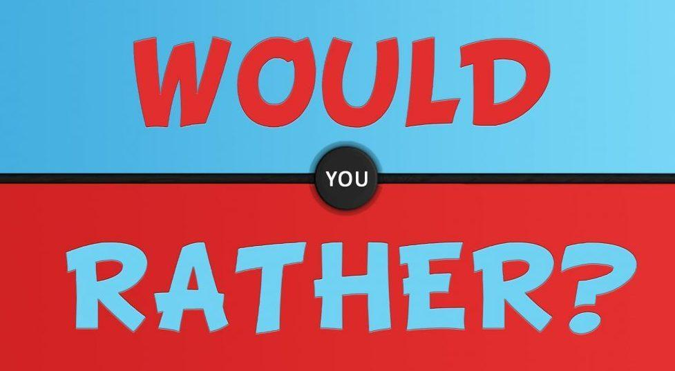 Would You Rather? (118)