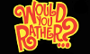 Would You Rather? (108)