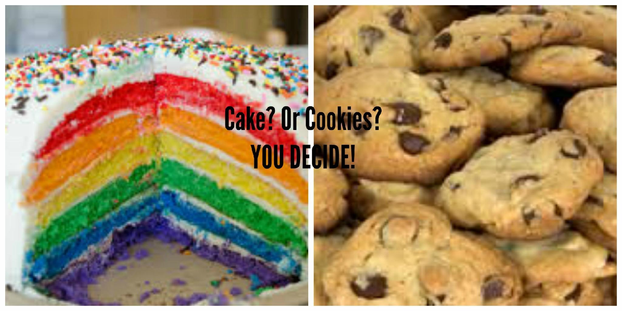 Cake or Cookies?