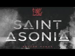Do you like Saint Asonia band?