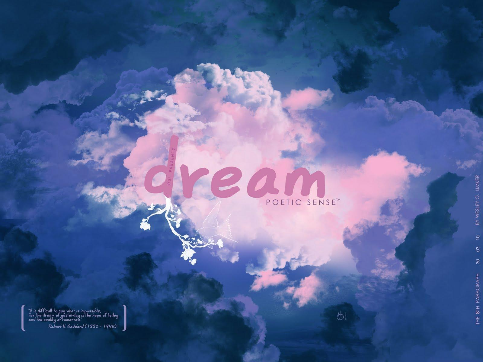 what is u r dream about?