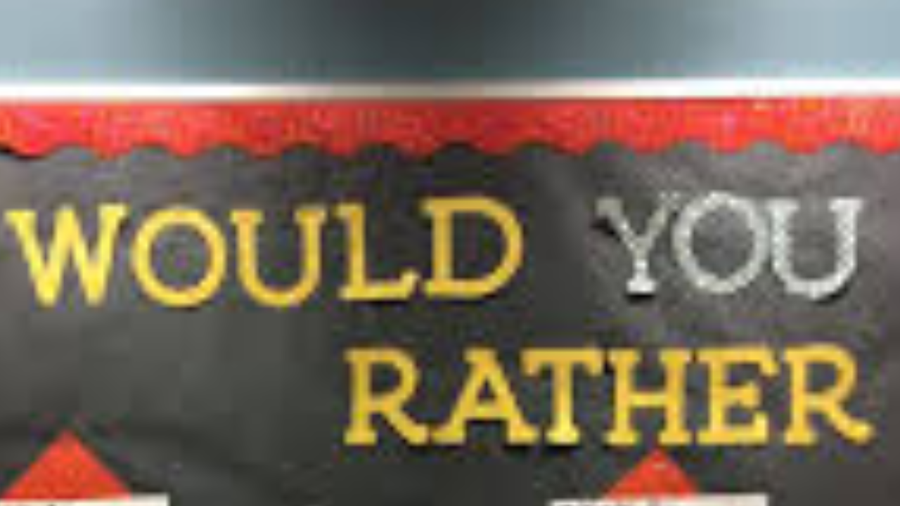 Would You Rather? (107)