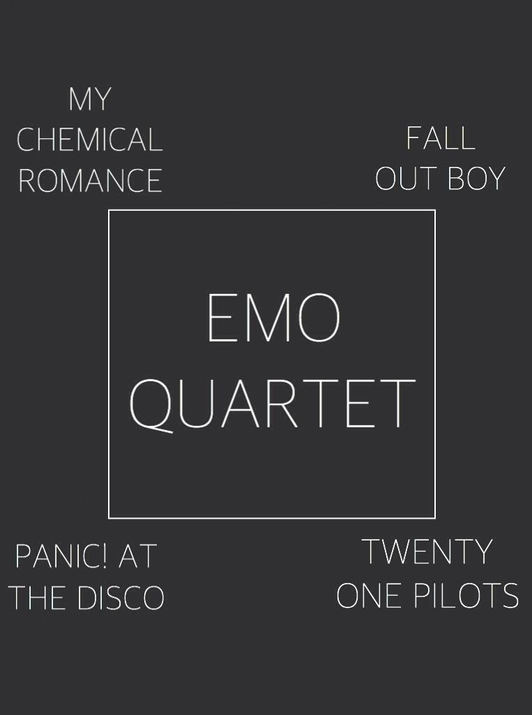 Whose Your Favorite in the Emo Quartet?