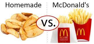 Homemade fries vs McDonald fries.
