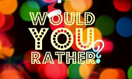 What would you rather be? (3)