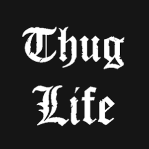 Who is your favorit Thug Life?