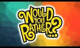 Would you rather? (124)