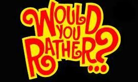 Would you rather (6)