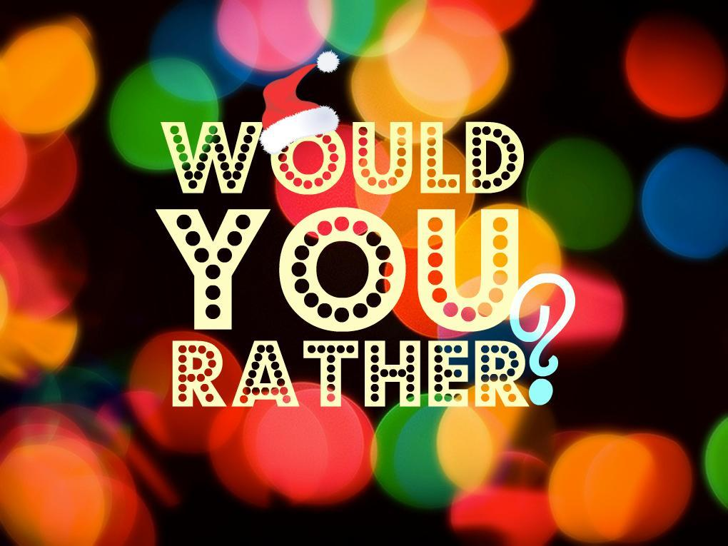 would you rather? (20)