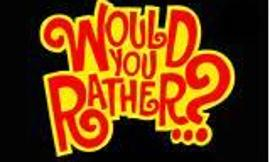 Would you rather (3)
