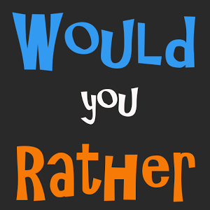 Would you rather? (81)