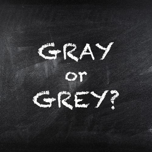 Do YOU spell it as gray or grey?