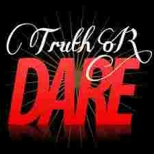 truth or dare? Which one?