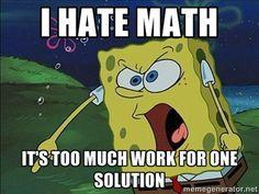 no i hate math!