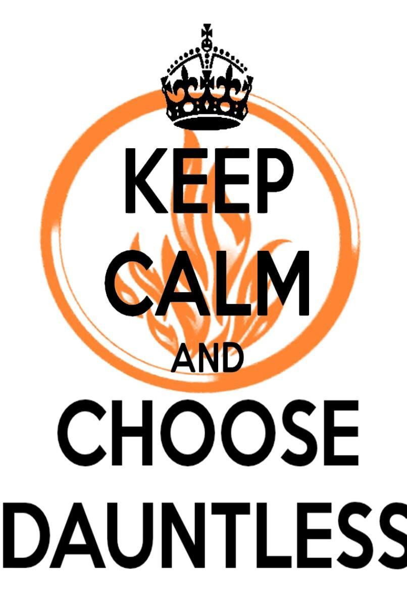 Keep calm and choose dauntless