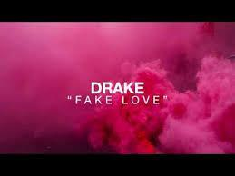 Fake love by: Drake