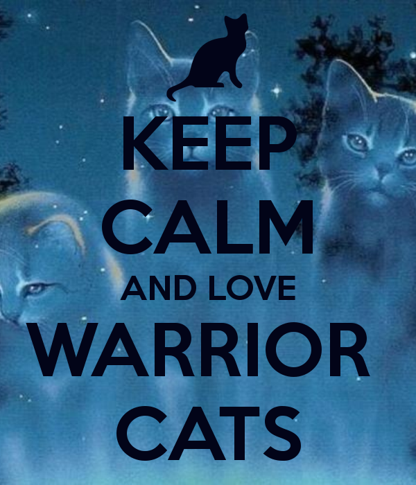 Yes I love the warriors cat series! (I agree, warriors have made the world a better place)