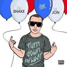 DJ Snake Lil Jon Turn Down For What