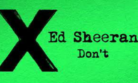 Don't: Ed Sheeran