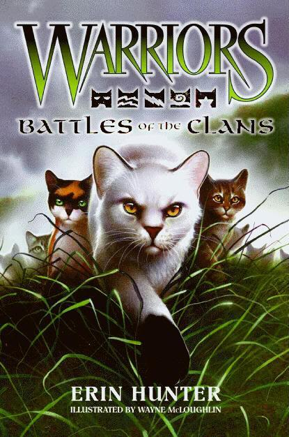 battles of the clans, codes of the clans, cats of the clans, secrets of the clans (enter the clans)