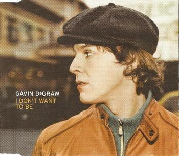 I Don't Want Be by, Gavin DeGraw