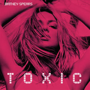 Toxic by, Brittney Spears