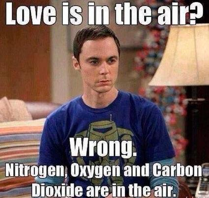 Love is in the air? Wrong. Nitrogen, oxygen and carbon dioxide are in the air