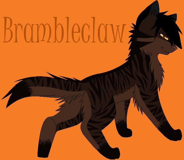 Brambleclaw! he's leader and awesome and strong and...