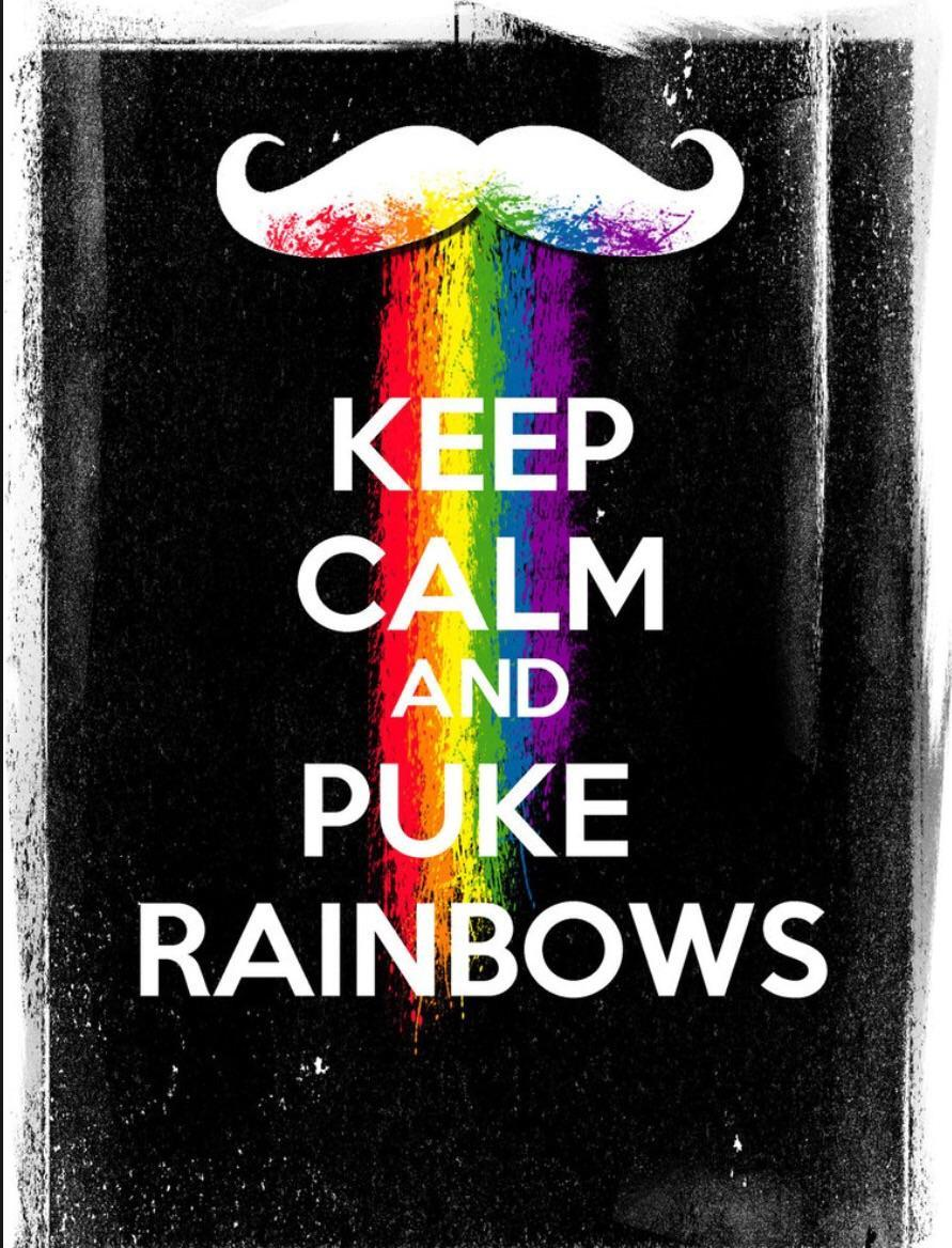 Keep calm and puke rainbows