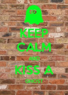 Keep calm and kiss a ghost