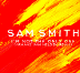 I'm Not The Only One: Sam smith