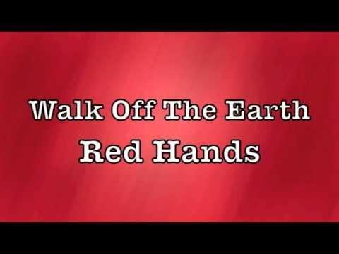 Walk Off The Earth - Red Hands Lyrics
