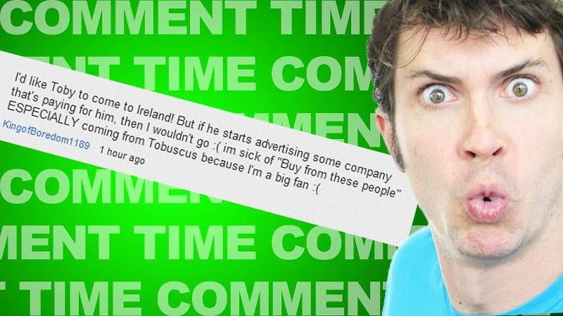 TOBY READS COMMENTS