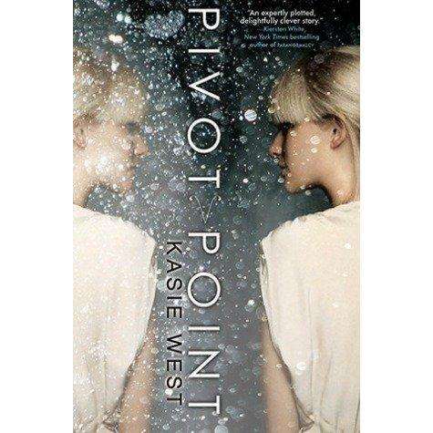 Pivot Point (Pivot Point, #1) by Kasie West — Reviews, Discussion, Bookclubs, Lists