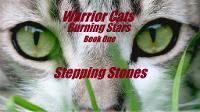 Warrior Cats~Burning Stars~Book One~Stepping Stones