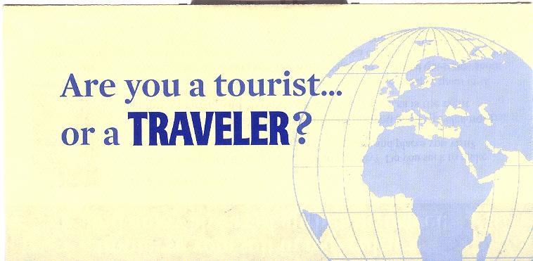 Tourist or Traveler?