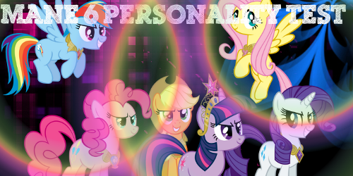 Mane 6 Personality Test