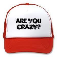Are You Crazy?