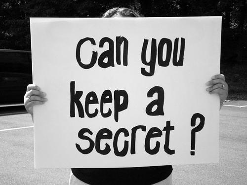 Are you trustworthy and good at keeping secrets?