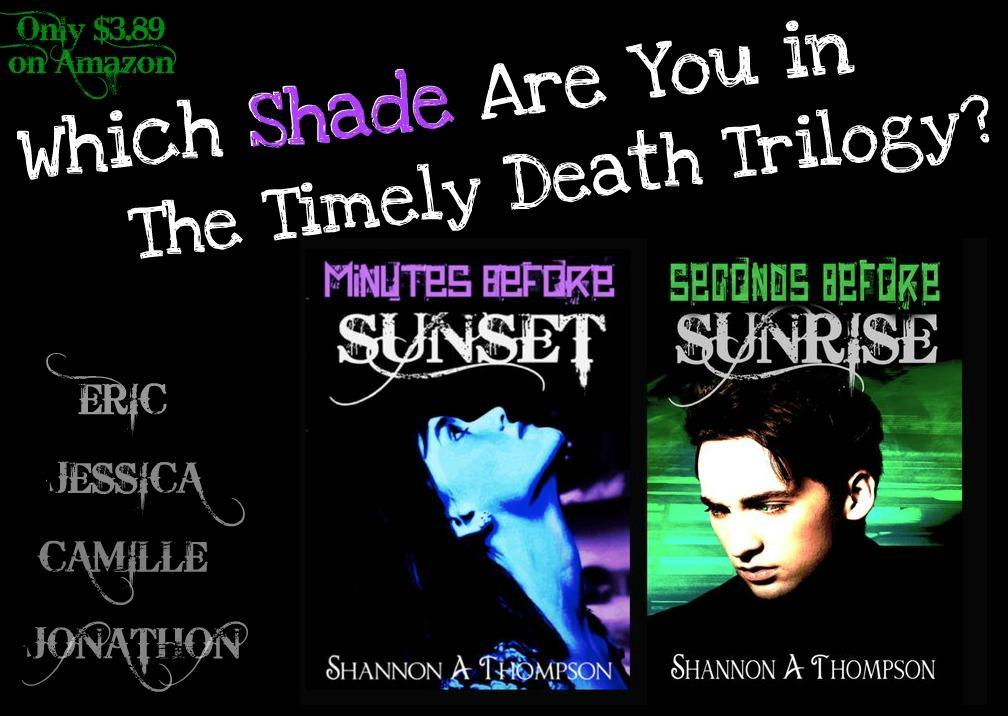 What Shade Are You in The Timely Death Trilogy?