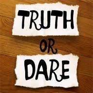 Truth or dare again