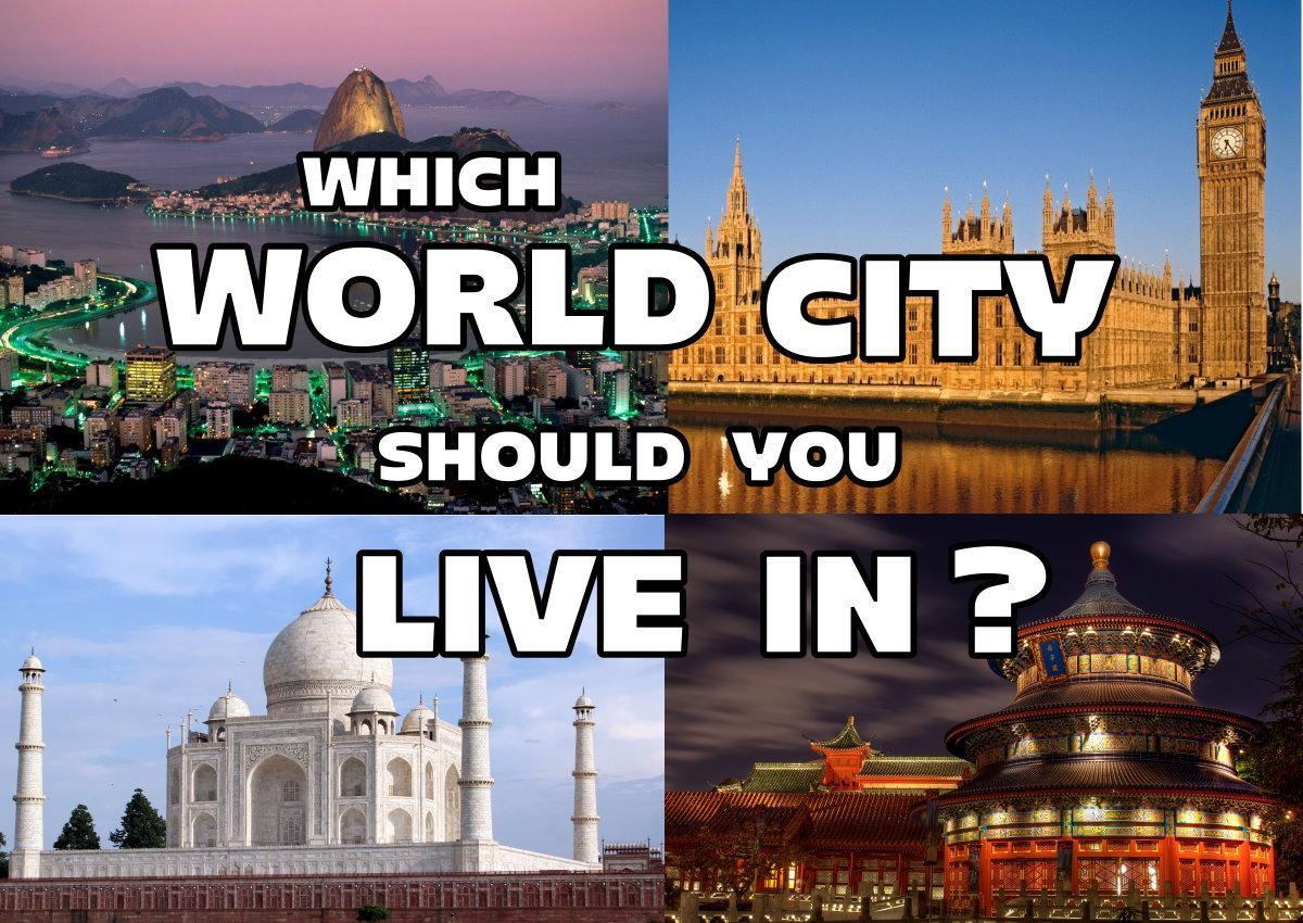 Which World City Should You Live In?