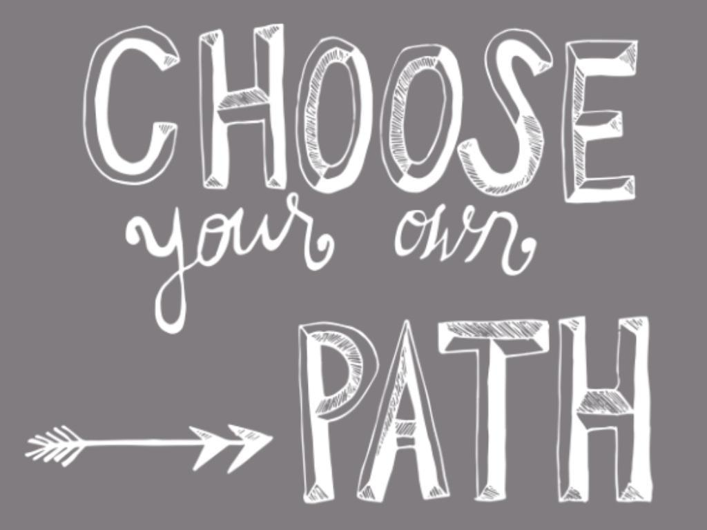 Choose a Road (Choose Your Path)